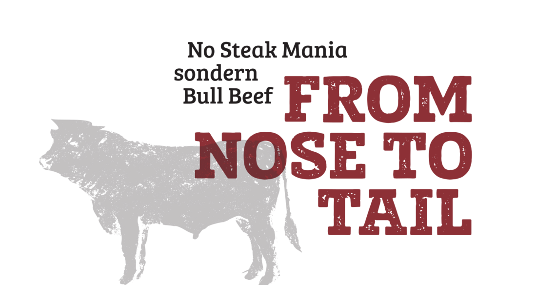 No Steak Mania sondern Bull Beef